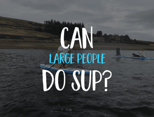 Stand up paddle boards for big guys and girls
