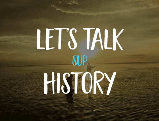 The History of Stand Up Paddle Boarding - The short version