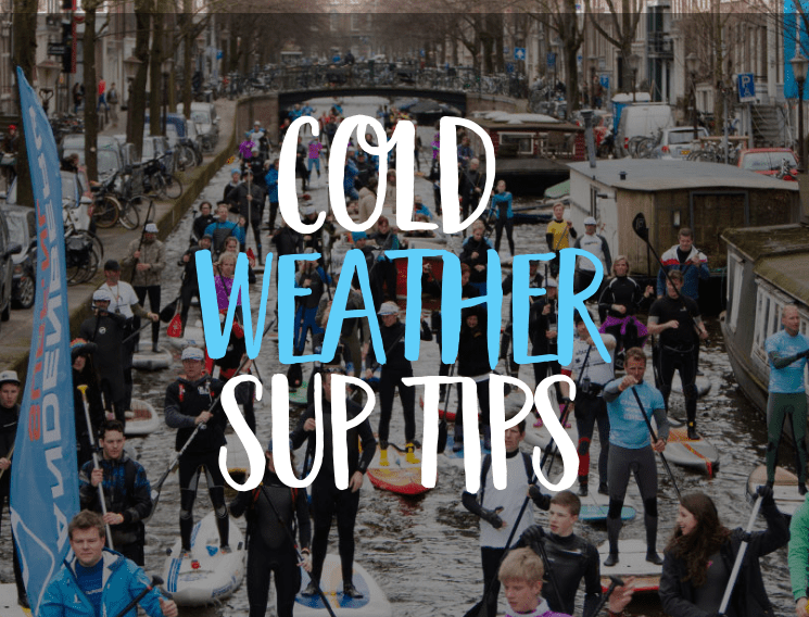 75bed30283e5 winter water sports - COLD WEATHER SUP TIPS